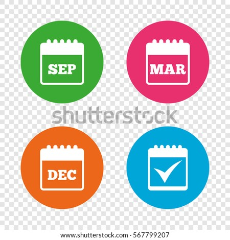 Calendar icons. September, March and December month symbols. Check or Tick sign. Date or event reminder. Round buttons on transparent background. Vector