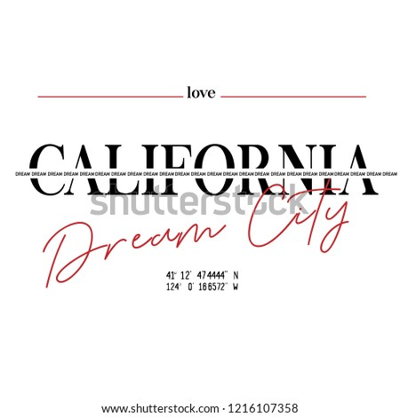 California dream city slogan, t shirt graphics, tee print design. Vector.