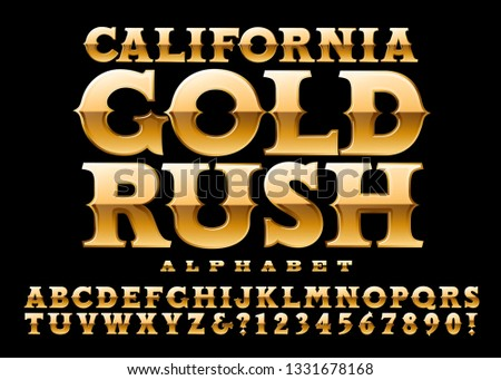 california gold rush is an old