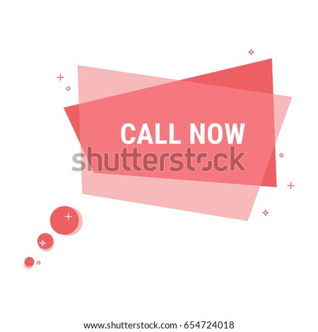 Call now. Flat geometric vector bubble. Transparent banner.
