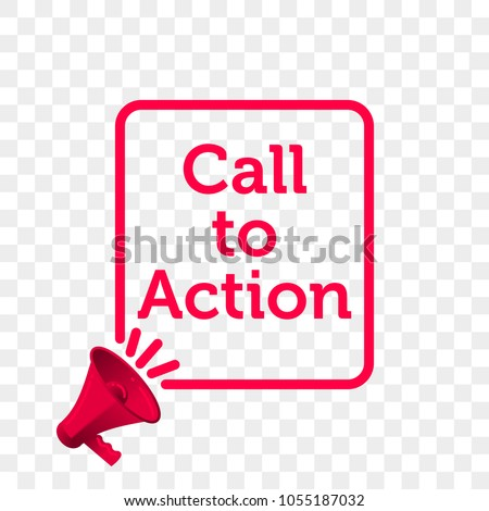 Call to Action message quote in megaphone badge isolated on transparent background. Vector creative concept icon of megaphone badge template for Call to Action poster