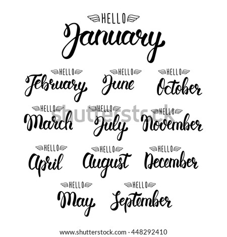 Calligraphic set of quote Hello months of the year. Brush handwritten months of the year. Hand lettering names of months. Calligraphic isolated set in black ink. Vector illustration