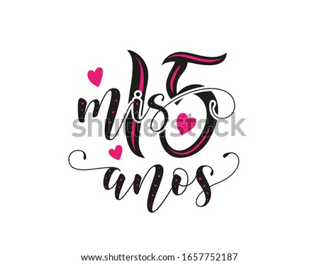 Calligraphy for Latin American girl birthday celebration. Lettering for Quinceanera party. Black text with pink hearts isolated on white background. Vector stock illustration. Mis 15 anos. Foto stock ©