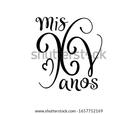 Calligraphy for Latin American girl birthday. Lettering for Quinceanera celebration. Black text isolated on white background. Vector stock illustration. Mis XV anos. Foto stock ©