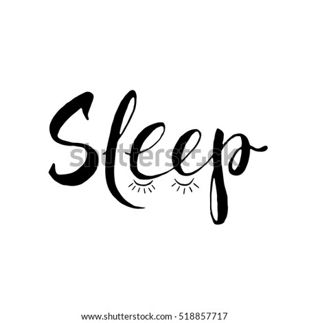 Calligraphy postcard poster graphic design lettering element with phrase Sleep. Vector illustration.