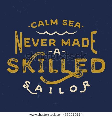 calm sea never made a skilled