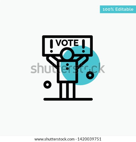 Campaign, Political, Politics, Vote turquoise highlight circle point Vector icon