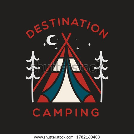 Camping adventure logo emblem illustration design. Vintage Outdoor label with tent. trees and text - Destination Camping. Unusual linear hipster style sticker. Stock vector.