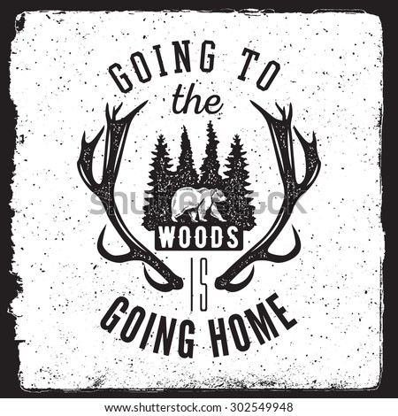 camping and nature exploration vintage poster. going to the woods is going home typography concept. artwork for wear with forest, bear, trees, deer horns