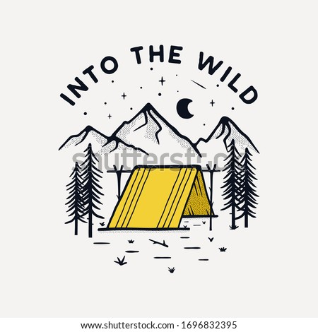 Camping badge illustration design. Outdoor logo with quote - Into the wild, for t shirt. Included retro mountains and tent. Unusual hipster tattoo style patch. Stock vector isolated