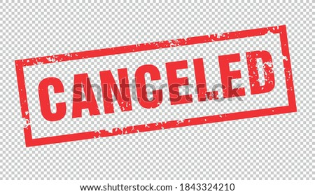 cancelled stamp. cancelled square grunge sign. cancelled for Coronovirus  pandemic checked transparent background. Vector illustration. Eps 10 vector file.