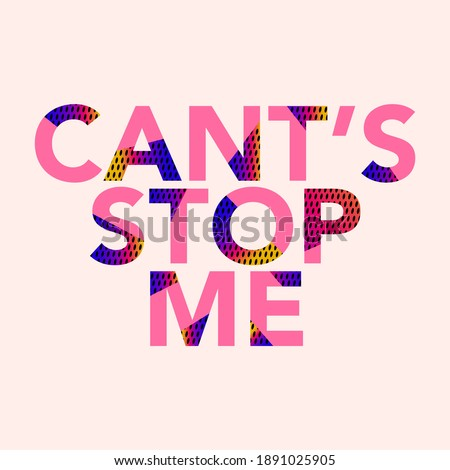 Cant's stop me abstract,Graphic design print t-shirts sport fashion,vector,poster,card
