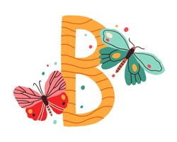 Capital letter B of childish English alphabet with cute butterflies. Kids Latin font for nursery and preschool education. Colorful hand-drawn flat vector illustration isolated on white background.