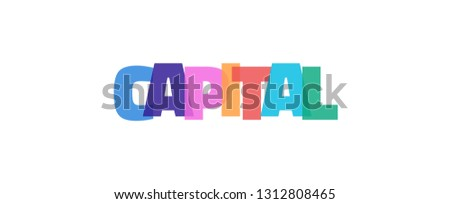 """Capital word concept. """"Capital"""" on white background. Use for cover, banner, blog."""