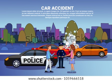 Car Accident On Road Drivers With Police Standing Over Broken Vehicle Collision Concept