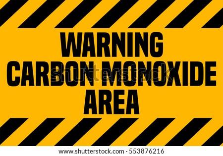 Carbon Monoxide Area, Industrial Warning Sign.