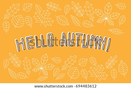 Card, banner or poster flat vector template with 'Hello Autumn'. Lettering, orange leaves