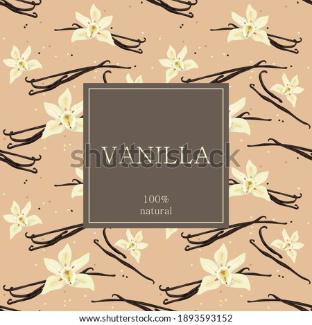 Card, banner, poster, sticker with organic vanilla and the text 'vanilla 100 percent natural'. Vanilla flowers. Sweet vanilla. Vector illustration. Foto d'archivio ©
