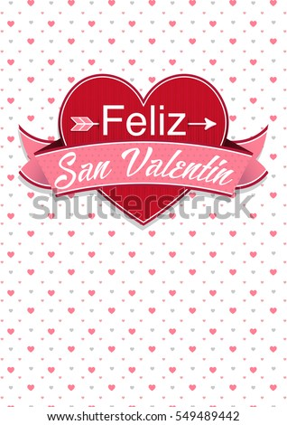 Card cover with message: Feliz San Valentin -Happy Valentines Day in Spanish language- on a red heart surrounded with pink ribbon on a white background with little hearts - Vector image #549489442