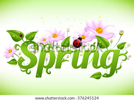 Card for wishes with beginning of springtime. Word spring in nature style with flowers, green leaves with dew drops and ladybugs. Nature logo. Spring vector illustration