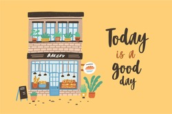 Card template with facade of two-story bakery, bakehouse or bakeshop. Poster with building on city street and Today Is A Good Day slogan or phrase written with cursive font. Flat vector illustration