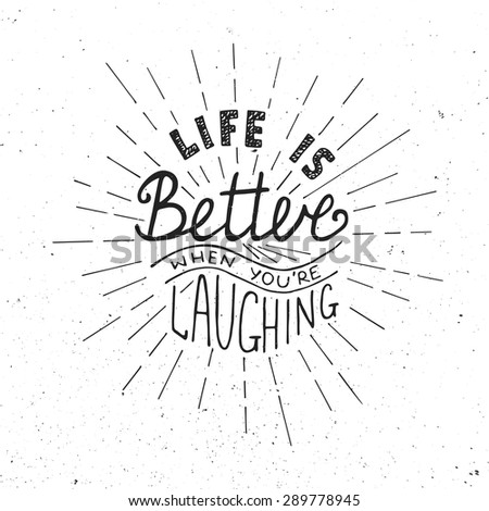 Card with hand drawn typography design element for greeting cards, posters and print. Life is better when you're laughing isolated on white background