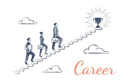 Career. People climb the stairs up, at the top is a trophy. Vector business concept illustration, hand drawn sketch.