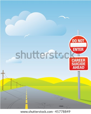 career suicide, conceptual road sign
