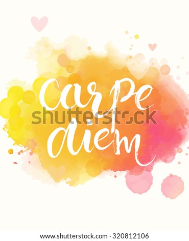 carpe diem   latin phrase means