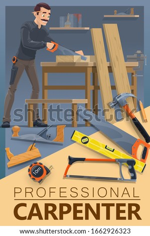 Carpenter at workshop, carpentry woodwork and furniture making profession. Vector carpenter man with saw sawing wood bars, professional carpentry and woodwork tools hammer, chisel plane and ruler
