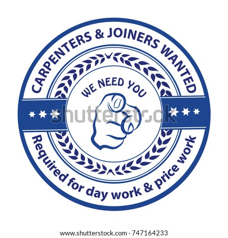 Carpenters and joiners required for day work and price work. Blue stamp for recruitment agencies / human resources companies that are looking for construction / demolition / building workers