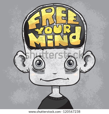 cartoon character with lettering text free your mind inside his head. grunge background