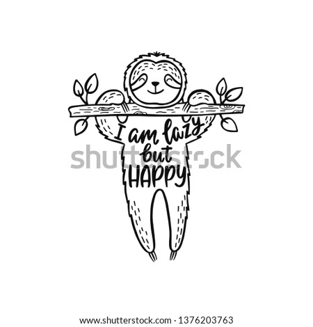 Cartoon sloth bear hanging on a branch. Inspirational quote - I am lazy but happy. Hand drawn cute doodle vector illustration. Positive animal typography design for print, poster, tee shirt, wall art. Foto stock ©