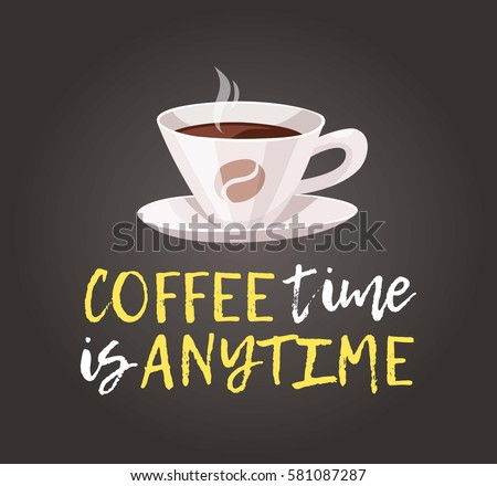Cartoon Style Cup and positive text. Vector Illustration  Hot and Fresh Black Coffee and quote. Hand Drawn Caffeine Drink and chalk board
