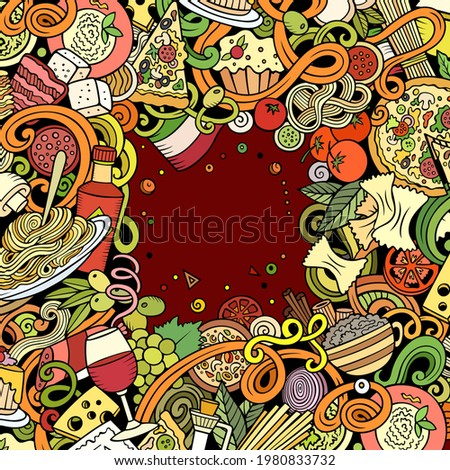 Cartoon vector doodles Italian food frame. Colorful, detailed, with lots of objects background. All objects separate. Bright colors italy cuisine funny border