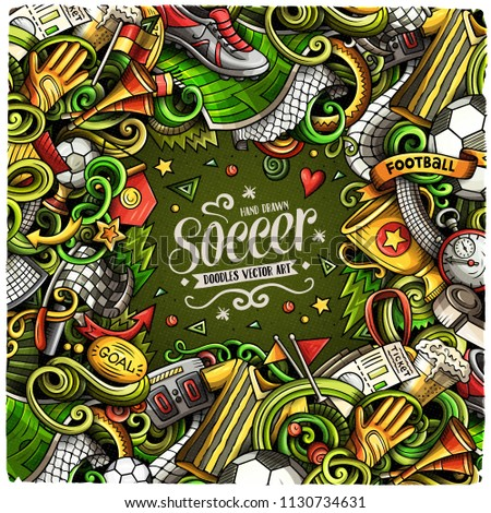 Cartoon vector doodles Soccer frame. Colorful, detailed, with lots of objects background. All objects separate. Bright colors football funny border #1130734631