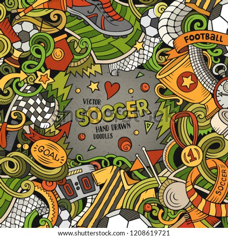 Cartoon vector doodles Soccer frame. Colorful, detailed, with lots of objects background. All objects separate. Bright colors football funny border