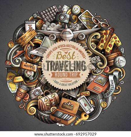 Cartoon vector doodles Travel illustration. Colorful, detailed, with lots of objects background. All objects separate. Bright colors traveling funny round picture