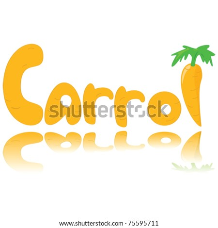 Cartoon vector illustratiion showing a carrot and customized letters made up of carrot to spell the word 'Carrot'