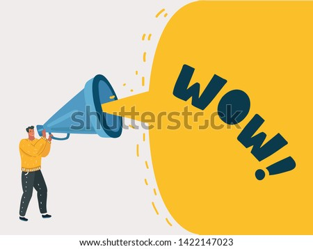 Cartoon vector illustration of businessman speaking through a megaphone, big speech bubble with wow! word inside.