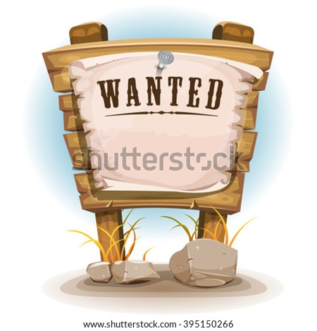 Cartoon Wood Sign With Wanted On Torn Paper/ Illustration of a cartoon western desert country wood sign, with wanted inscription on nailed old white torn paper, and stones with dry leaves of grass