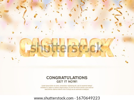 Cash back 3d golden text on falling down confetti background.   Refund money vector illustration.