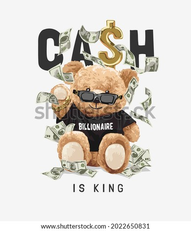 cash is king slogan with bear toy in black billionaire t shirt vector illustration