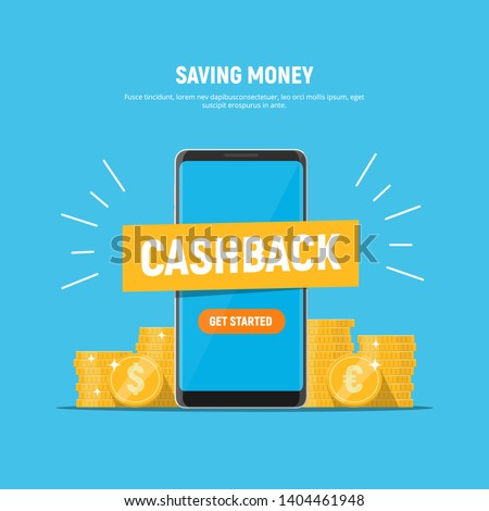 Cashback concept. Saving money. Money refund. Pile coins and phone with button get started the cashback. Vector illustration in flat style.