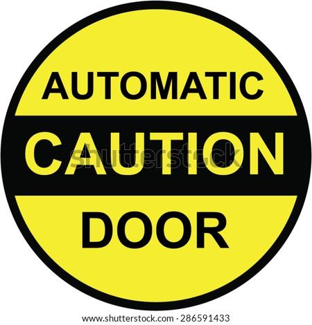 Caution Automatic Door vector Sign