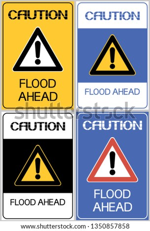 Caution flood ahead.Sign,set.Information about the natural phenomenon dangerous to life and health in the area. Stock photo ©