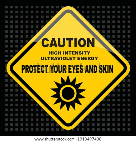 Caution, high intensity ultraviolet energy, Protect your eyes and skin, sign vector Photo stock ©