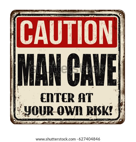 caution man cave vintage rusty