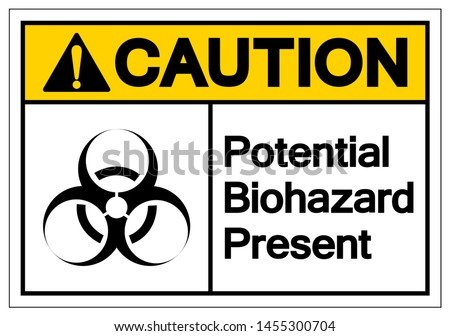 caution potential biohazard