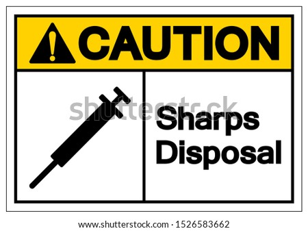 Caution Sharps Disposal Symbol Sign, Vector Illustration, Isolated On White Background Label . EPS10